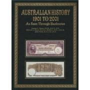 Australian History 1901-2001 As Seen Through Banknotes